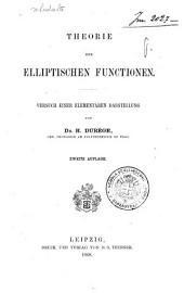 Theorie der Elliptischen Functionen: Versuch einer Elementaren Darstellung