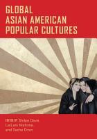Global Asian American Popular Cultures PDF