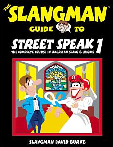 The Slangman Guide to Street Speak 1 Book