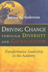 Driving Change Through Diversity and Globalization: Transformative Leadership in the Academy