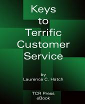 Keys to Terrific Customer Service: 4th Edition