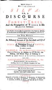 Silva: or, a discourse of forest-trees, and the propagation of timber in His Majesty's dominions