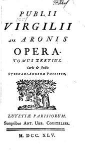 Publii Virgilii Maronis opera: Volume 3