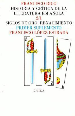 Historia y cr  tica de la literatura espa  ola  Siglos de Oro  Renacimiento PDF