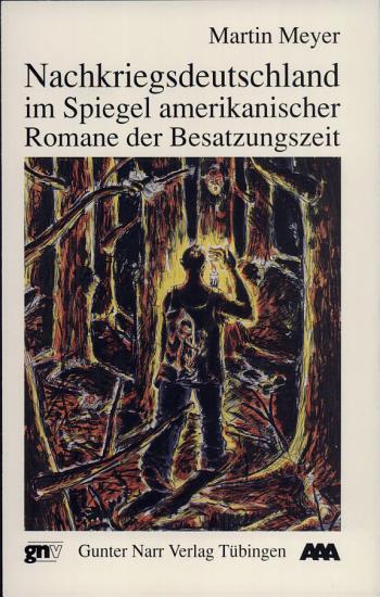 Nachkriegsdeutschland im Spiegel amerikanischer Romane der Besatzungszeit  1945 1955  PDF