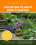 The First-Time Gardener: Growing Plants and Flowers