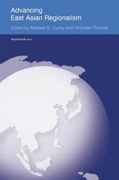 Advancing East Asian Regionalism