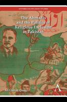 The Ahmadis and the Politics of Religious Exclusion in Pakistan PDF