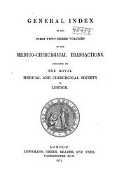 Medico-chirurgical Transactions. Index: Volumes 1-53