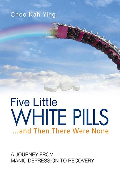 Five Little White Pills-- and Then There Were None