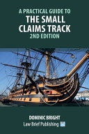 A Practical Guide to the Small Claims Track - 2nd Edition