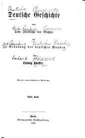 Deutsche geschichte vom tode Friedrichs des Grossen bis zur gründung des Deutschen Bundes: Band 1
