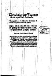 Vocabularius Joannis Altenstaig Mindelhaimensis: Vocum q[uae] in opere gra[m]matico plurimor[um] co[n]tinent[ur]: breuis [et] vera interp[re]tatio. Opus emendatu[m] et denuo reuisum ...