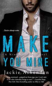 Make You Mine: A Nine Circles Novel