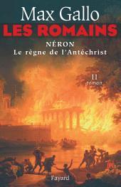 Les Romains: Néron, le règne de l'Antichrist