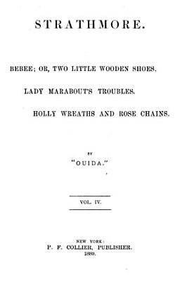 Strathmore  Bebee  or  Two little wooden shoes  Lady Marabout s troubles  Holly wreaths and rose chains PDF