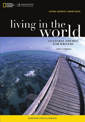 National Geographic Reader  Living in the World  Cultural Themes for Writers PDF
