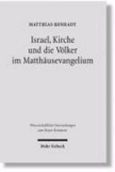 Israel  Kirche und die V  lker im Matth  usevangelium PDF