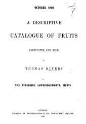 October 1860. A descriptive catalogue of Fruits cultivated and sold by T. Rivers, etc