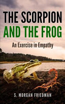 The Scorpion and the Frog  An Exercise in Empathy PDF