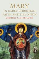 Mary in Early Christian Faith and Devotion PDF