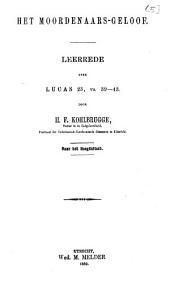 Het moordenaars-geloof: leerrede over Lucas 23, vs. 39-43
