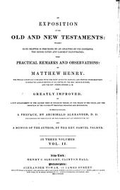 An Exposition of the Old and New Testaments: Wherein Each Chapter is Preceded by an Analysis of Its Contents, the Sense Given and Largely Illustrated ; with Practical Remarks and Observations, Volume 2