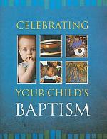 Celebrating Your Child's Baptism