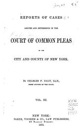 Reports of Cases Argued and Determined in the Court of Common Pleas for the City and County of New York: Volume 3