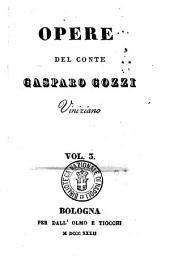 Opere del conte Gasparo Gozzi viniziano: Vol. 3, Volume 3