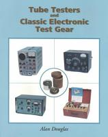 Tube Testers and Classic Electronic Test Gear PDF