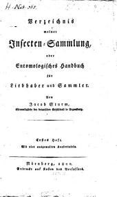 Verzeichnis meiner Insecten-Sammlung: oder Entomologisches Handbuch für Liebhaber und Sammler