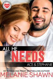 All He Needs – Ace & Stephanie