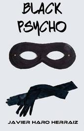 BLACK PSYCHO