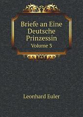 Briefe an eine deutsche Prinzessin, aus dem Französischen übersetzt: Band 1