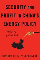 Security and Profit in China   s Energy Policy PDF