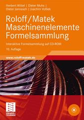 Roloff/Matek Maschinenelemente Formelsammlung: Interaktive Formelsammlung auf CD-ROM, Ausgabe 10