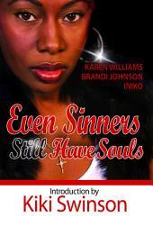Even Sinners STILL Have Souls: Sinners Series