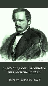 Darstellung der Farbenlehre und optische Studien: Mit zwei lithographirten Tafeln