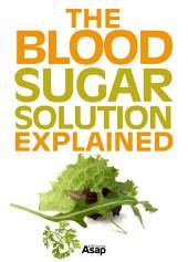 The Blood Sugar Solution Explained