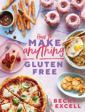 How to Make Anything Gluten Free  The Sunday Times Bestseller