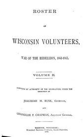 Roster of Wisconsin Volunteers, War of the Rebellion, 1861-1865: Volume 2