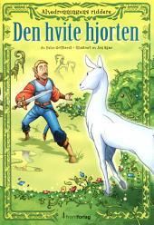 Alvedronningens Riddere 6 – Den hvite hjorten