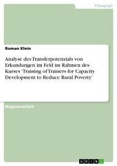 Analyse des Transferpotenzials von Erkundungen im Feld im Rahmen des Kurses 'Training of Trainers for Capacity Development to Reduce Rural Poverty'