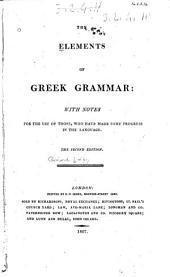 The Elements of Greek Grammar: With Notes ...