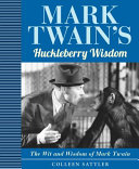 Mark Twain s Huckleberry Wisdom PDF
