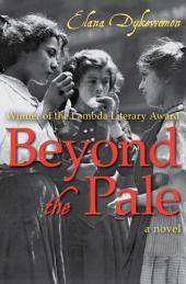Beyond the Pale: A Novel