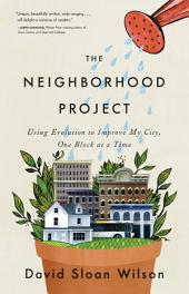 The Neighborhood Project: Using Evolution to Improve My City, One Block at a Time