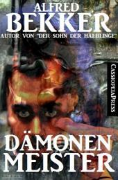 Dämonenmeister (Roman): Gesamtausgabe des Serials