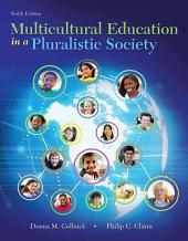 Multicultural Education in a Pluralistic Society: Edition 10
